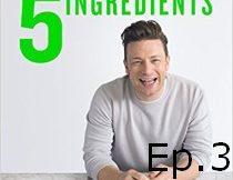 Jamie Oliver 5 Ingredients Quick Easy Food Recipe Book Episode3
