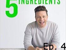 Jamie Oliver 5 Ingredients Quick Easy Food Recipe Book Episode 4