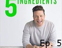 Jamie Oliver 5 Ingredients Quick Easy Food Recipe Book Episode 5
